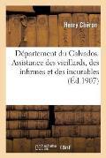 D?partement Du Calvados. Assistance Des Vieillards, Des Infirmes Et Des Incurables Priv?s