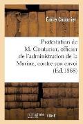 Protestation de M. Couturier, Officier de l'Administration de la Marine Et Instituteur