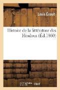 Histoire de la Litt?rature Des Hindous