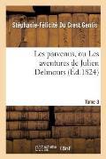 Les Parvenus, Ou Les Aventures de Julien Delmours. Tome 3