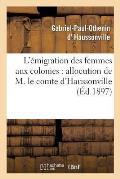 L'?migration Des Femmes Aux Colonies: Allocution de M. Le Comte d'Haussonville