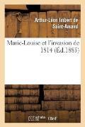 Marie-Louise Et l'Invasion de 1814