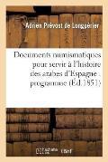 Documents Numismatiques Pour Servir ? l'Histoire Des Arabes d'Espagne: Programme