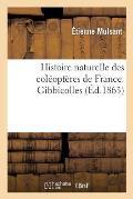Histoire Naturelle Des Col?opt?res de France. Gibbicolles