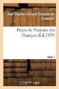 Pr?cis de l'Histoire Des Fran?ais. Tome 1