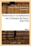 Recherches Et Consid?rations Sur Les Finances de France Tome 1