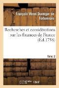 Recherches Et Consid?rations Sur Les Finances de France Tome 2