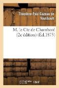 M. Le Cte de Chambord: Les Bourbons de la Deuxi?me Branche A?n?e 2e ?dition