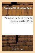 Zuma Ou La D?couverte Du Quinquina