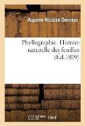 Phyllographie, Ou Histoire Naturelle Des Feuilles