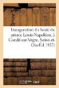 Inauguration Du Buste Du Prince Louis-Napol?on, ? Cond?-Sur-V?gre, Le 18 Janvier 1852