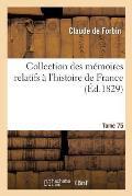 Collection Des M?moires Relatifs ? l'Histoire de France Tome 75