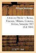 A Travers l'Italie !: Roma, Firenze, Milano, Genova, Torino, Venezia, 1903