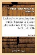 Recherches Et Consid?rations Sur Les Finances de France Volume 6