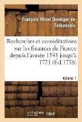 Recherches Et Consid?rations Sur Les Finances de France Volume 1