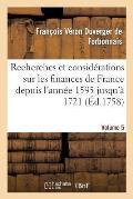 Recherches Et Consid?rations Sur Les Finances de France Volume 5