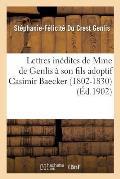 Lettres In?dites de Mme de Genlis ? Son Fils Adoptif Casimir Baecker 1802-1830