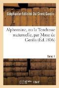 Alphonsine, Ou La Tendresse Maternelle