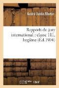 Rapports Du Jury International: Classe 111, Hygi?ne