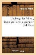 L'Auberge Des Adrets, Drame En 3 Actes ? Spectacle