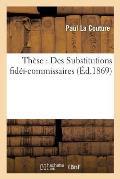 Th?se: Des Substitutions Fid?i-Commissaires