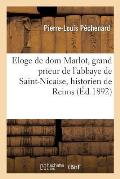 Eloge de Dom Marlot, Grand Prieur de l'Abbaye de Saint-Nicaise, Historien de Reims
