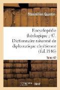 Dictionnaire Raisonn? de Diplomatique Chr?tienne, l'Intelligence Des Anciens Monuments Manuscrits