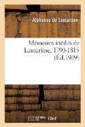 M?moires In?dits de Lamartine, 1790-1815