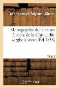 Monographie de la Canne ? Sucre de la Chine, Dite Sorgho ? Sucre. Tome 2