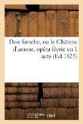 Don Sanche, Ou Le Ch?teau d'Amour, Op?ra F?erie En 1 Acte