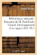 Biblioth?que Nationale. Donation de M. Paul-?mile Giraud. D?veloppement d'Un Rapport