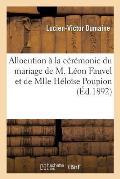 Allocution Prononc?e ? La C?r?monie Du Mariage de M. L?on Fauvel Et de Mlle H?lo?se Poupion
