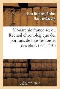Monarchie Fran?oise, Ou Recueil Chronologique Des Portraits de Tous Les Rois Et Des Chefs