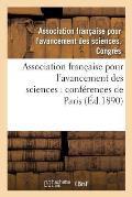 Association Fran?aise Pour l'Avancement Des Sciences: Conf?rences de Paris. 19, Compte-Rendu