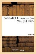 Buffalo-Bill, Le H?ros Du Far-West Tome 19