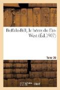 Buffalo-Bill, Le H?ros Du Far-West Tome 36