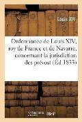 Ordonnance de Louis XIV, Roy de France Et de Navarre, Concernant La Jurisdiction Des Pr?vost: Des Marchands Et Eschevins de la Ville de Paris: Du Mois