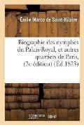 Biographie Des Nymphes Du Palais-Royal, Et Autres Quartiers de Paris, 2e ?dition