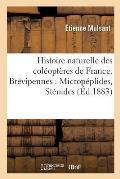 Histoire Naturelle Des Col?opt?res de France. Br?vipennes: Microp?plides, St?nides