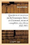 Questions Et Exercices Sur La Grammaire Latine de Lhomond, Revue Et Compl?t?e ? l'Usage Des ?l?ves