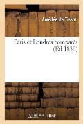 Paris Et Londres Compar?s, Par M. Am?d?e de Tissot
