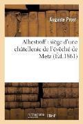 Albestroff: Si?ge d'Une Ch?tellenie de l'?v?ch? de Metz