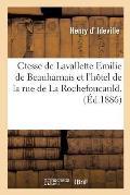 Ctesse de Lavallette Emilie de Beauharnais Et l'H?tel de la Rue de la Rochefoucauld. Vieilles: Maisons Et Jeunes Souvenirs.