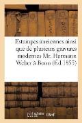 Collection d'Estampes Anciennes, Gravures Modernes Mr. Hermann Weber ? Bonn
