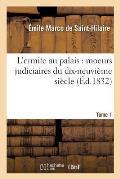 L'Ermite Au Palais: Moeurs Judiciaires Du Dix-Neuvi?me Si?cle