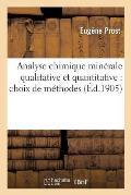 Analyse Chimique Min?rale Qualitative Et Quantitative: Choix de M?thodes