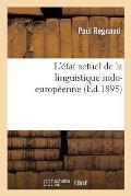L'?tat Actuel de la Linguistique Indo-Europ?enne