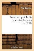 Nouveaux Pastels, Dix Portraits d'Hommes