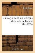 Catalogue de la Biblioth?que de la Ville de Lorient