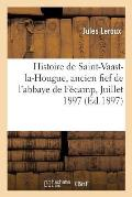Histoire de Saint-Vaast-la-Hougue, ancien fief de l'abbaye de F?camp, Juillet 1897